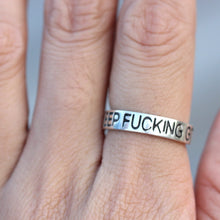 engraved message Keep fucking go ring inspirational ring friendship ring