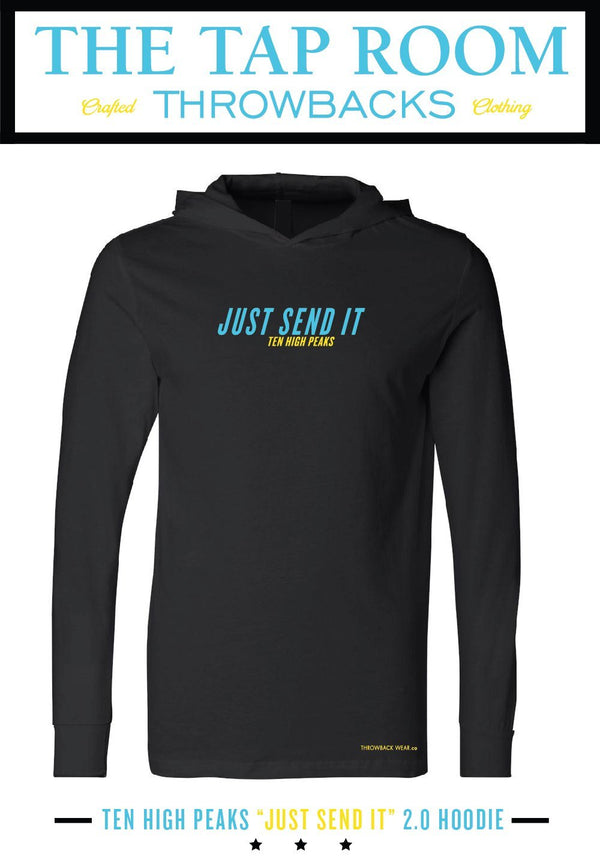 "Ten High Peaks ""JUST SEND IT"" 2.0 Hoodie Light Weight Hoodie Throwback Wear"