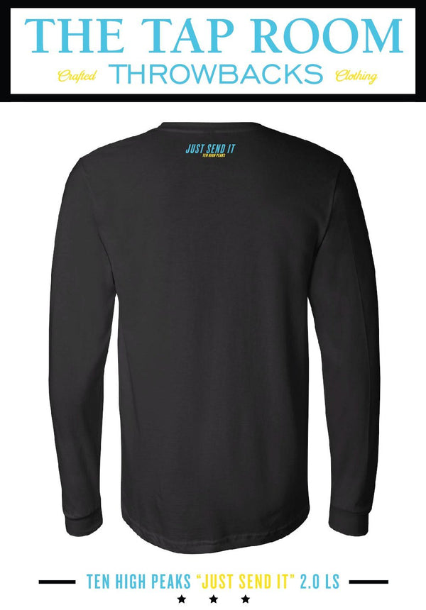 "Ten High Peaks ""JUST SEND IT"" 2.0 LS Long Sleeve Shirt Throwback Wear"