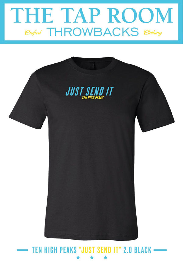 "Ten High Peaks ""JUST SEND IT"" 2.0 T-Shirt Throwback Wear"