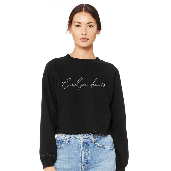 CRUSH YOUR DREAMS Raglan Sweatshirt