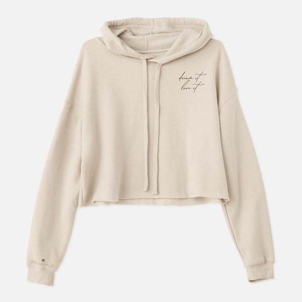 DREAM IT. LIVE IT. Cropped Hoodie Sweatshirt
