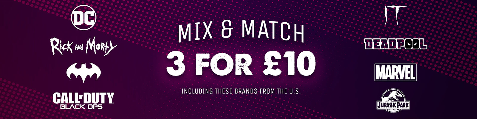 Mix & Match 3 for £10 | Fully Licensed Merch