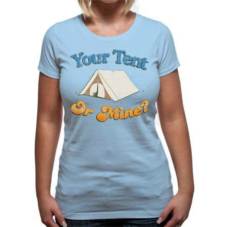 Your Tent Or Mine T-Shirt