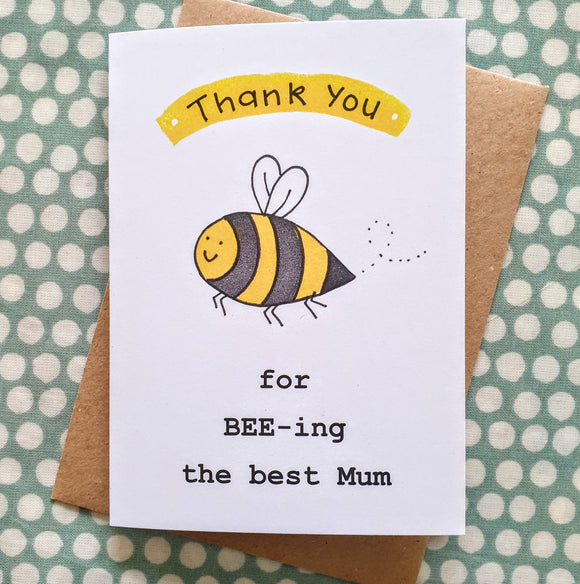 'Thanks for BEE-ing the Best Mum' - Mother's Day Card