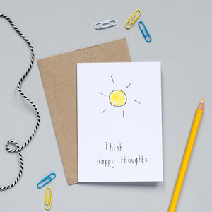 'Think Happy Thoughts' Greetings Card