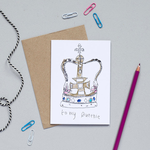 'To My Queenie' Greetings Card