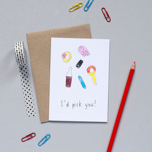 'I'd Pick You' Greetings Card