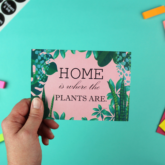 Home Is Where The Plants Are Greetings Card