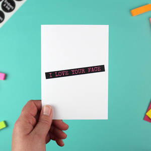 I Love Your Face Greetings Card