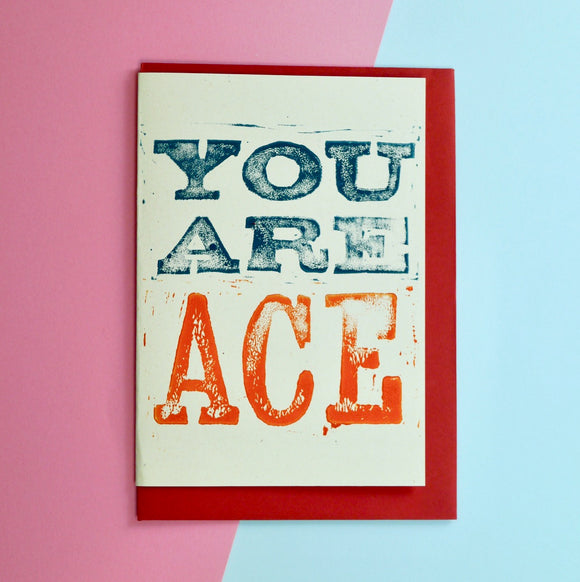 You Are Ace Lino Print Card