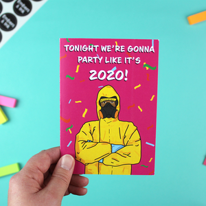 Tonight We're Gonna Party Like It's 2020! A6 Covid Lockdown Greetings Card