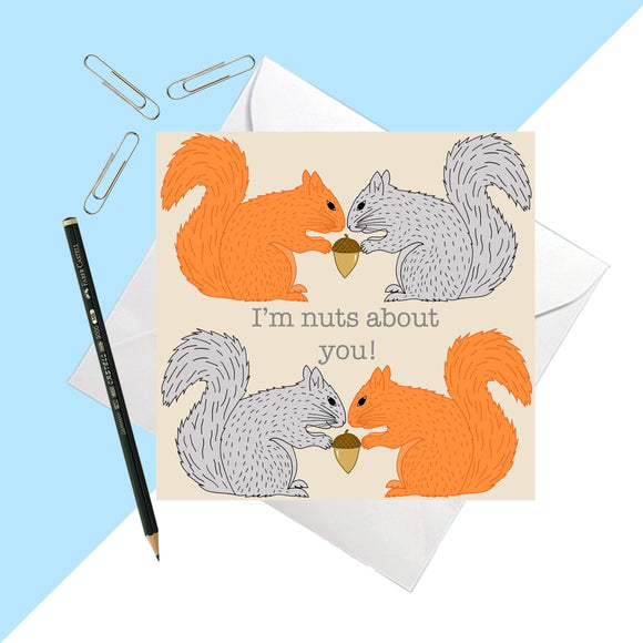 Squirrel 'I'm Nuts About You' Greetings Card