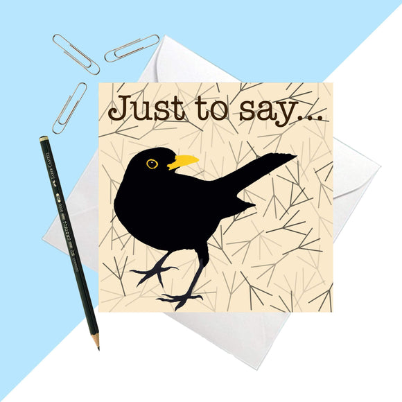 Blackbird 'Just to say' greetings card
