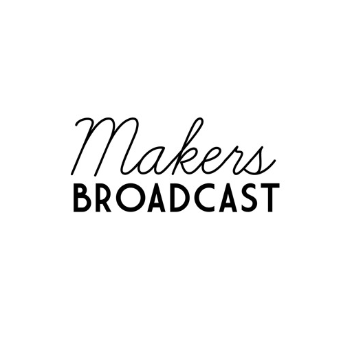 Makers Broadcast - an audio series about makers by Hatchet + Bear