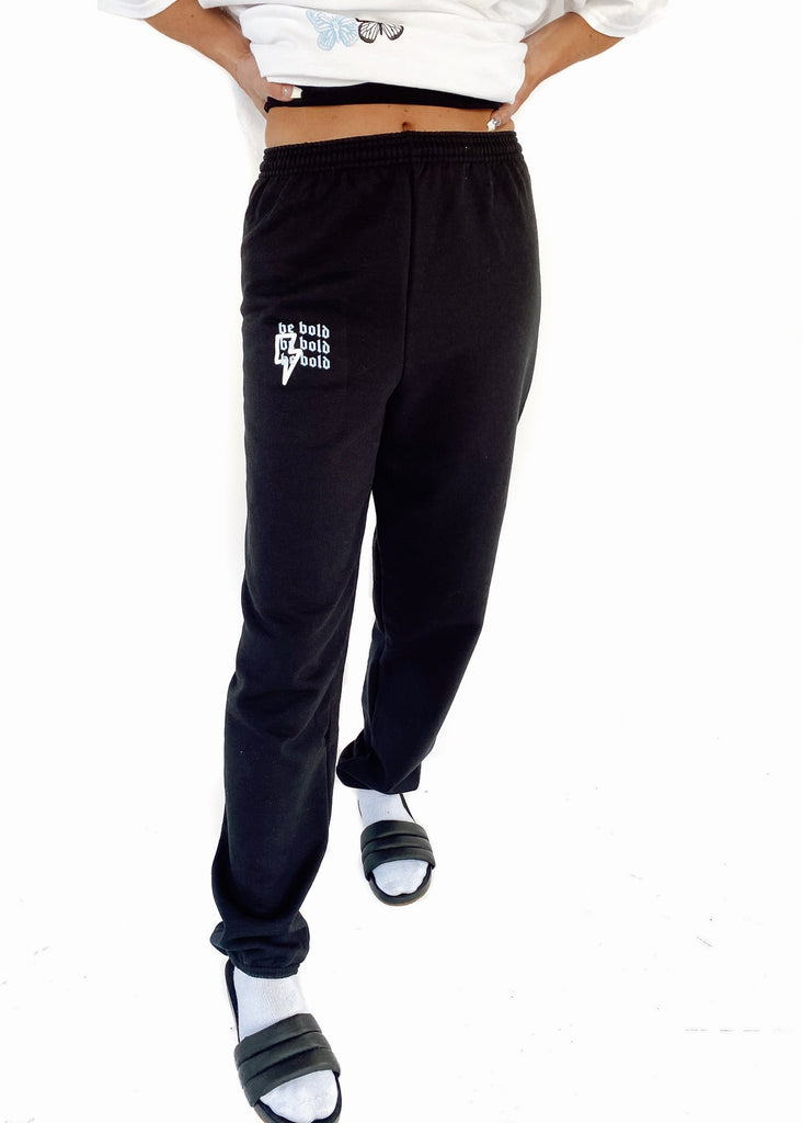 BE BOLD Sweatpants