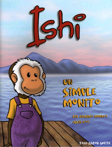 Ishi: The Simple Monkey (Spanish)