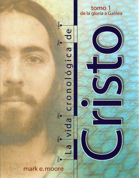 The Chronological Life of Christ, Volume 1 (Spanish)