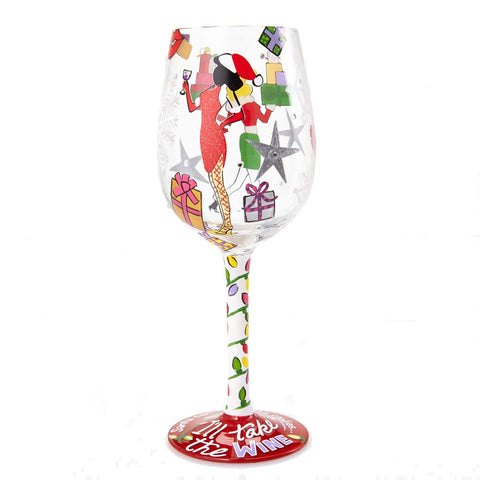 I'll Take The Wine Wine Glass by Lolita®