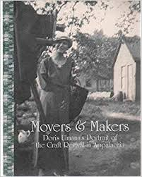 Movers and Makers: Doris Ulmann's Portrait of the Craft Revival in Appalachia by Anna Fariello