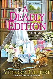 A Deadly Edition: A Blue Ridge Library Mystery by Victoria Gilbert