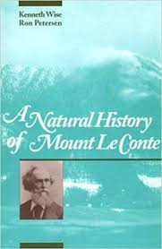 A Natural History of Mount LeConte by Kenneth Wise and Ron Petersen