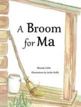 A Broom for Ma by Rhonda Cable
