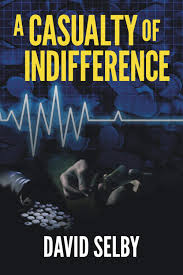 A Casualty of Indifference by David Selby