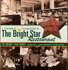 A Centennial Celebration of The Bright Star Restaurant by Niki Sepsas and the Bright Star Family