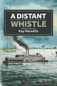 A Distant Whistle by Kay Meredith