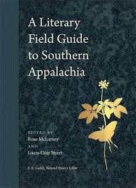 A Literary Field Guide to Southern Appalachia edited by Rose McLarney and Laura-Gray Street. L. L. Gaddy, Natural History Editor