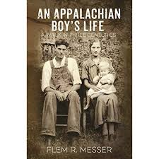 An Appalachian Boy's Life: A Walk in Three Centuries by Flem R. Messer