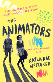 The Animators by Kayla Rae Whitaker.