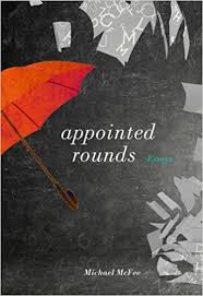 Appointed Rounds: Essays by Michael McFee