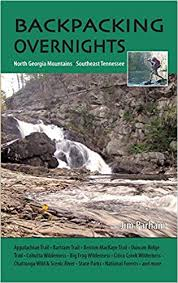 Backpacking Overnights: North Georgia Mountains, Southeast Tennessee by Jim Parham