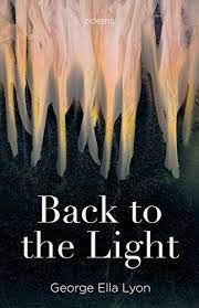 Back to the Light by George Ella Lyon