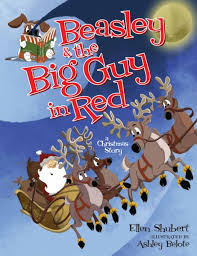 Beasley & the Big Guy in Red: A Christmas Story by Ellen Shubert