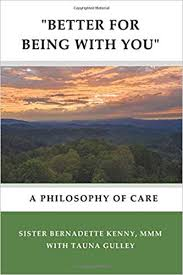 """Better for Being with You"": A Philosophy of Care by Bernadette Kenny with Tauna Gulley"