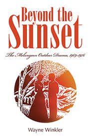 Beyond the Sunset: The Melungeon Outdoor Drama 1969-1976  by Wayne Winkler