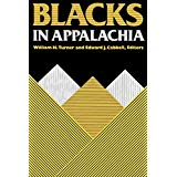 Blacks in Appalachia edited by William H. Turner and Edward J. Cabbell