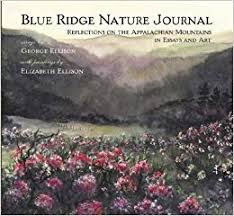 Blue Ridge Nature Journal: Reflections on the Appalachian Mountains in Essays and Art by George and Elizabeth Ellison