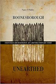 Boonesborough Unearthed: Frontier Archaeology at a Revolutionary Fort by Nancy O'Malley