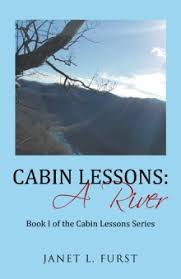 Cabin Lessons: A River by Janet L. Furst