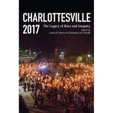 Charlottesville 2017: The Legacy of Race and Inequity edited by Louis P. Nelson and Claudrena N. Harold