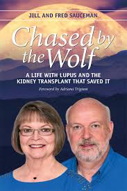 Chased by the Wolf: A Life with Lupus and the Kidney Transplant that Saved It by Jill and Fred Sauceman