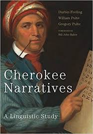 Cherokee Narratives: A Linguistic Study by Durbin Feeling, William Pulte and Gregory Pulte