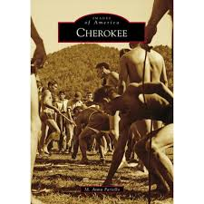 Cherokee [Images of America] by M. Anna Fariello
