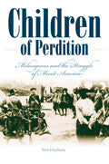 Childen of Perdition: Melungeons and the Struggle of Mixed America by Tim Hashaw