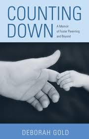 Counting Down: A Memoir of Foster Parenting and Beyond by Deborah Gold