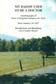 My Dadaw Used to Be a Doctor: Autobiography of Oscar Livingstone Simpson, Jr., M.D.